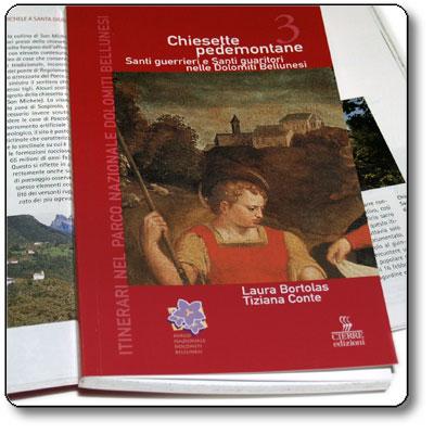 Chiesette Pedemontane: Santi guerrieri e Santi guaritori nelle Dolomiti Bellunesi