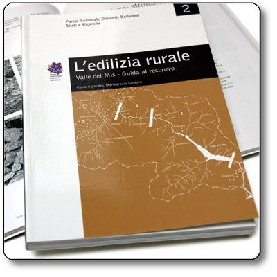 Studi e Ricerche 2: L'edilizia rurale - Valle del Mis - Guida al recupero